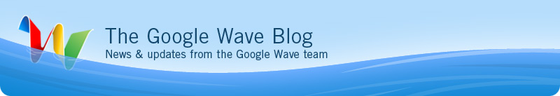 News and Updates from the Google Wave Team