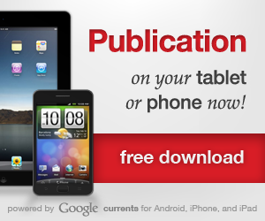 Publication on your tablet and phone new. Powered by Google Currents.