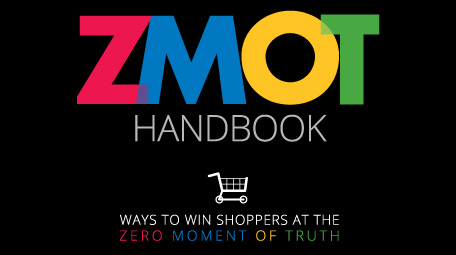 ZMOT Ways to Win Shoppers at the Zero Moment of Truth Handbook (2012)